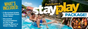 Kids laughing on tubes on the lazy river and in the corner a picture of a family roasting marshmallows next to the images reads what's included, 2 discounted tickets to enchanted forest water safari, discounted accommodations at old forge camping resort or water's edge inn and over the image of the kids reads purchase a stay 'n play package