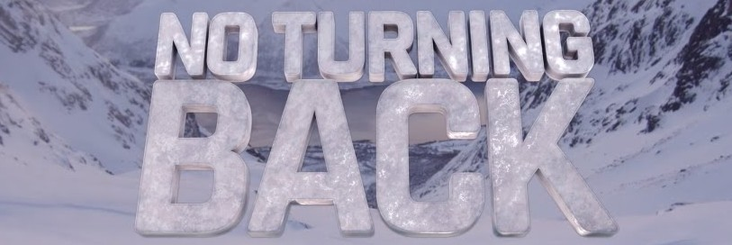 No turning back written to look like ice over an image of snowy mountains